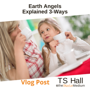 Earth Angels and Angels Explained Three Ways
